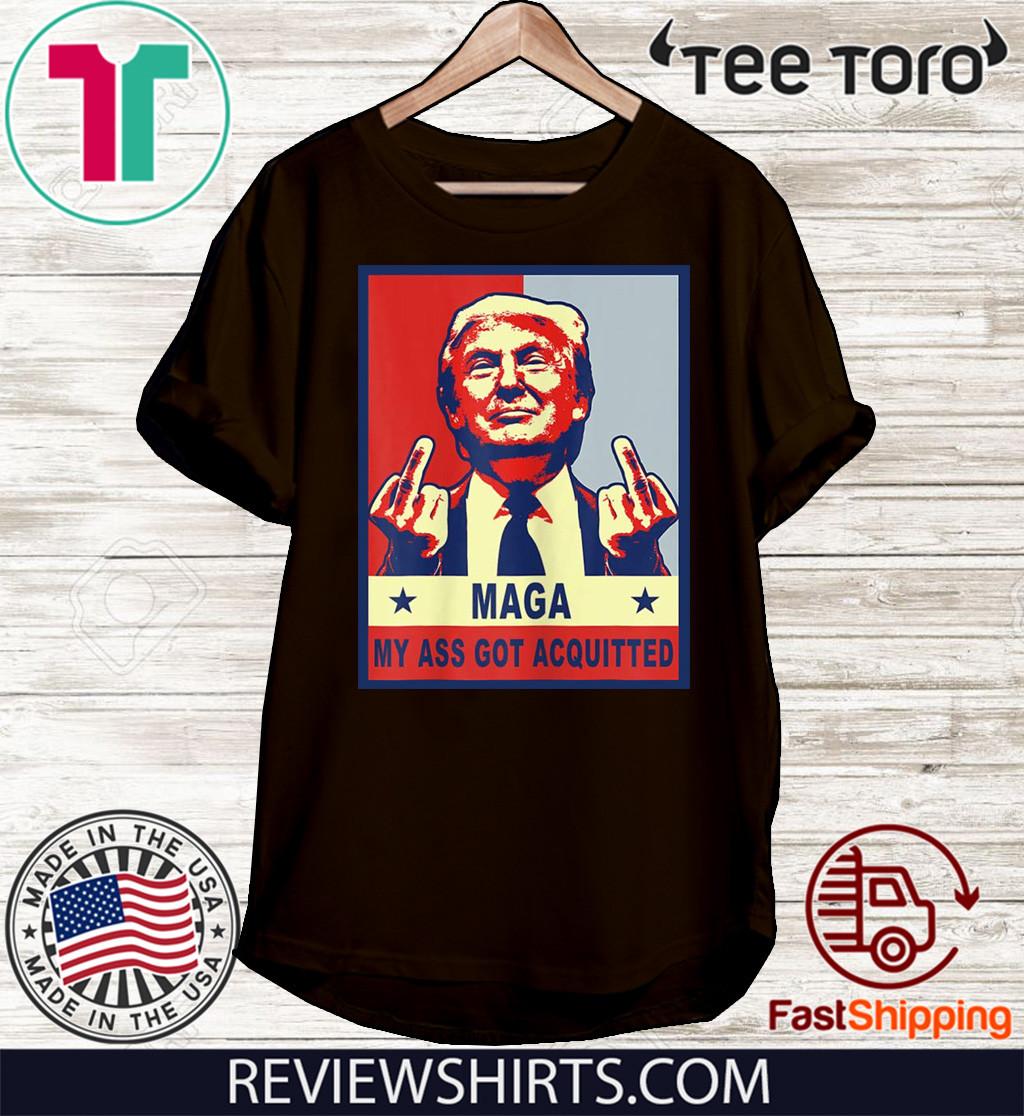 My Ass Got Acquitted Trump 2020 Maga Tee Shirt