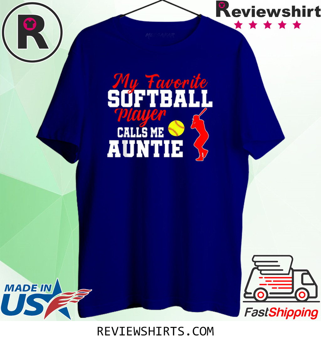 My Favorite Softball Player Calls Me Auntie Funny Aunt T-Shirt