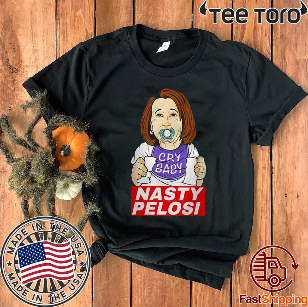 Nancy Pelosi Cry Baby Nasty Pelosi Hot T-Shirt