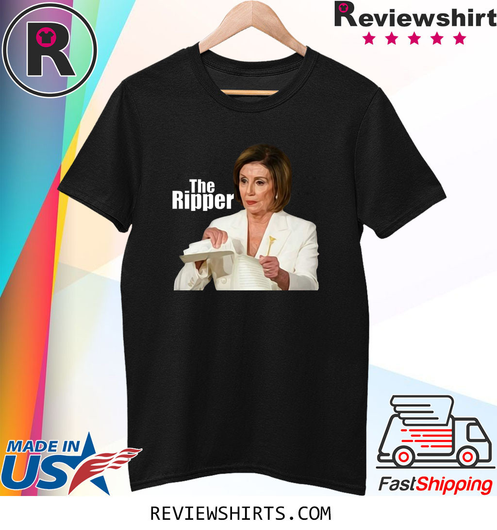 Nancy Pelosi the Ripper Rips UP Trumps State of the Union 2020 T-Shirt