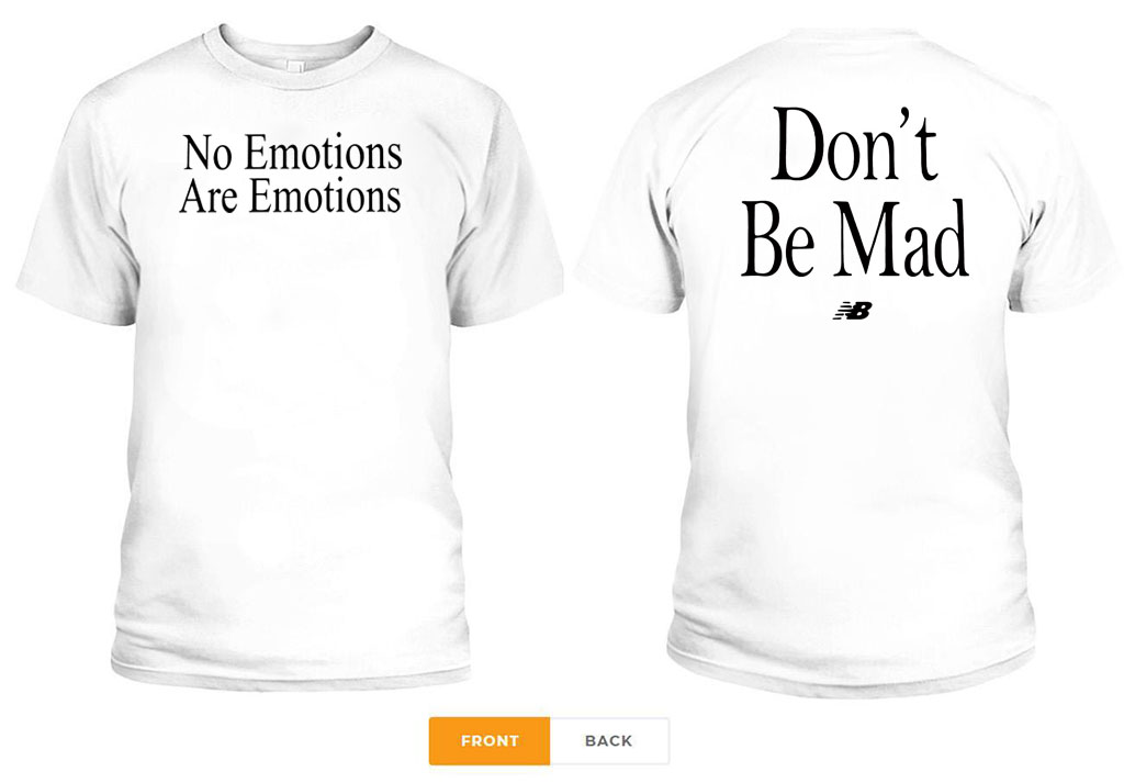 NO EMOTIONS - ARE EMOTIONS SHIRT DON'T BE MAD - KAWHI LEONARD TEE SHIRT
