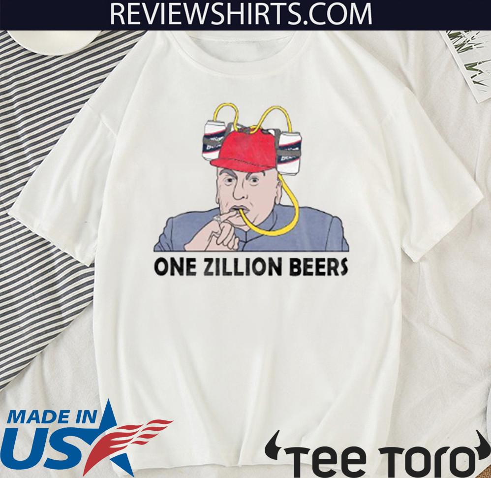 ONE ZILLION BEERS SHIRT