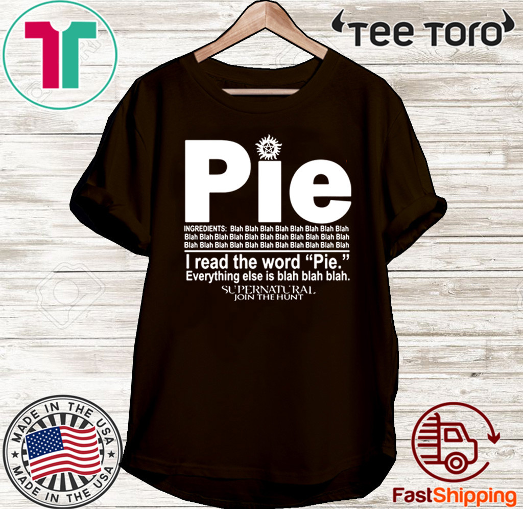 Pie I Read The Word Everything Ales Is Blah Blah 2020 T-Shirt