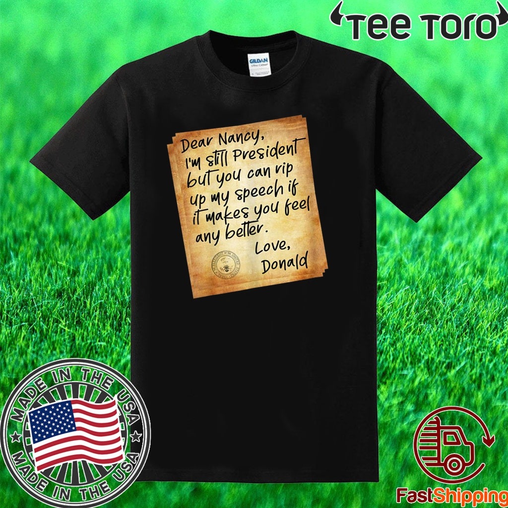Political Humor Letter To Pelosi - President Donald Trump Acquitted T-Shirt