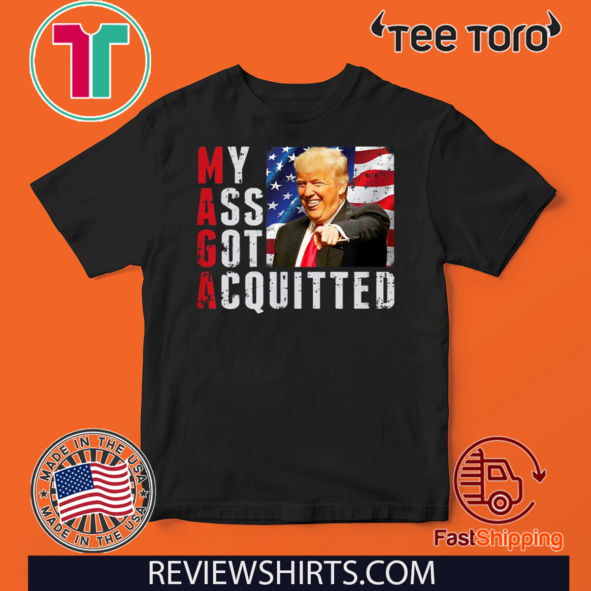 President Donald Trump Acquitted Funny My Ass Got Acquitted Apparel Shirt