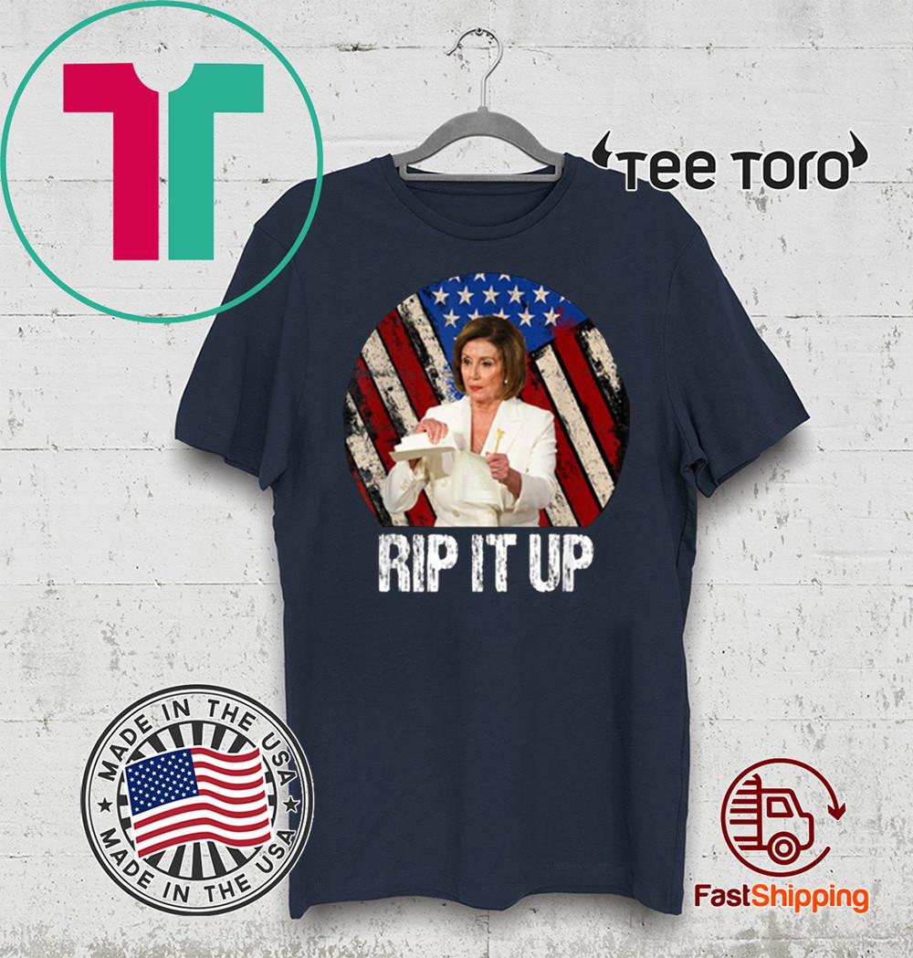 Rip It Up Nancy Pelosi Shirt Donald Trump Speech Nancy The Ripper Hot T-Shirt