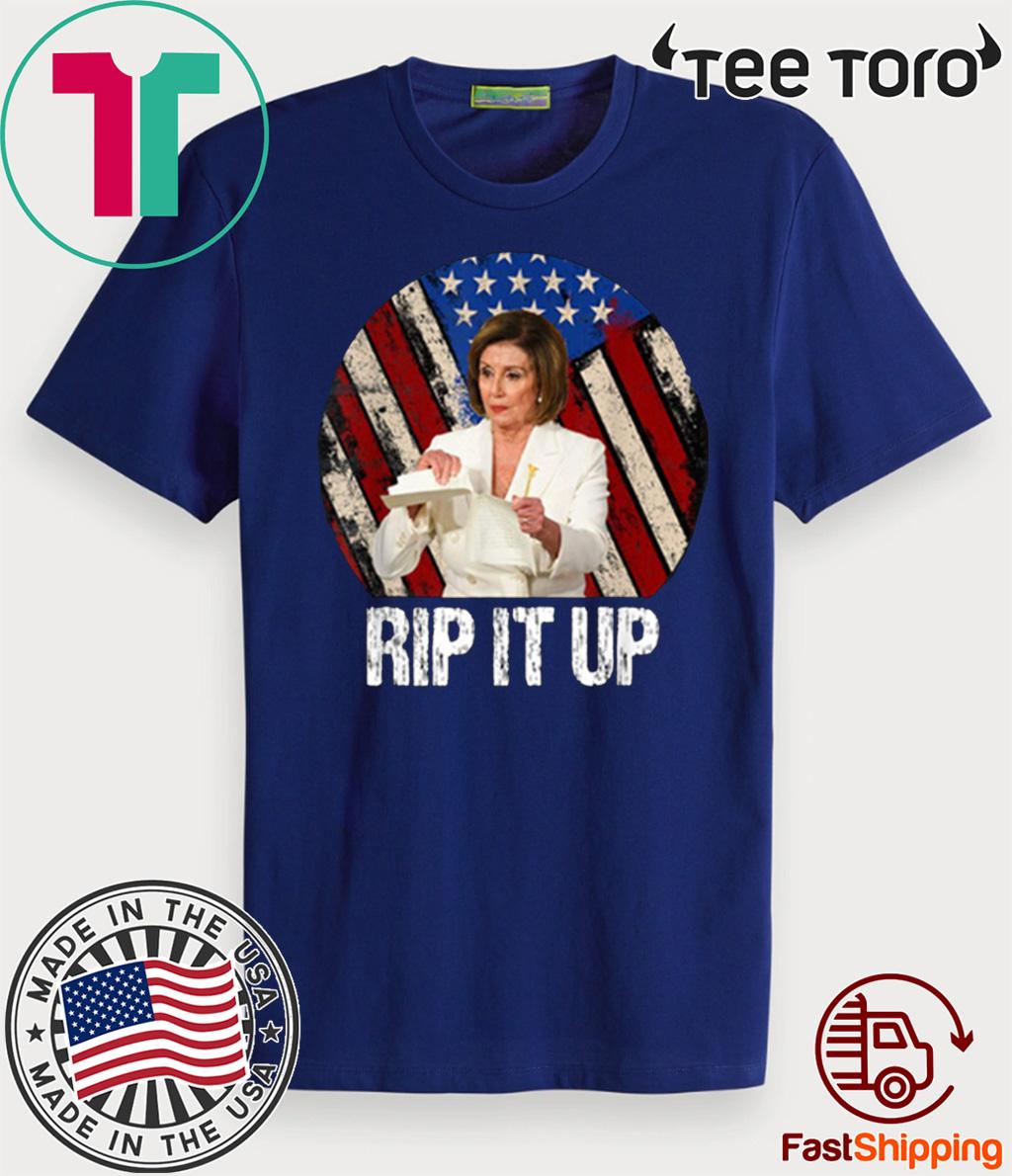 Rip It Up Nancy Pelosi Tee Shirt Trump Speech Nancy The Ripper For T-Shirt