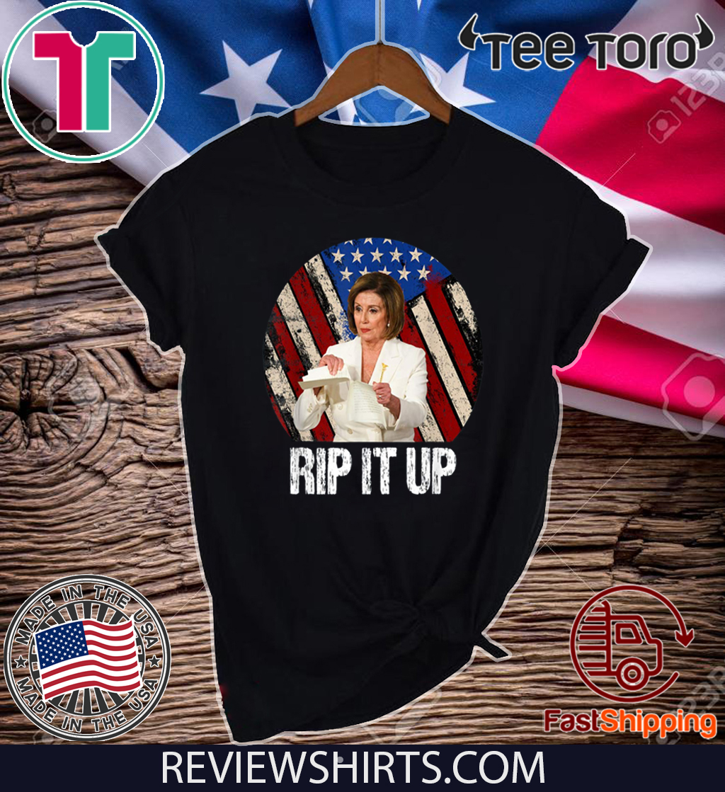Rip It Up Nancy Pelosi shirt Trump Speech Nancy The Ripper Original T-Shirt