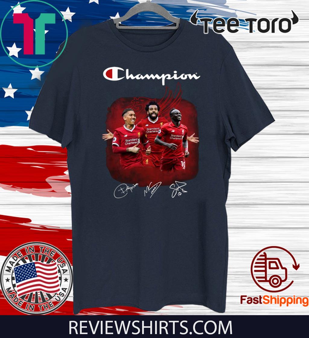 Roberto Firmino Mohamed Salah Sadio Mane Champions FoRoberto Firmino Mohamed Salah Sadio Mane Champions For T-Shirtr T-Shirt