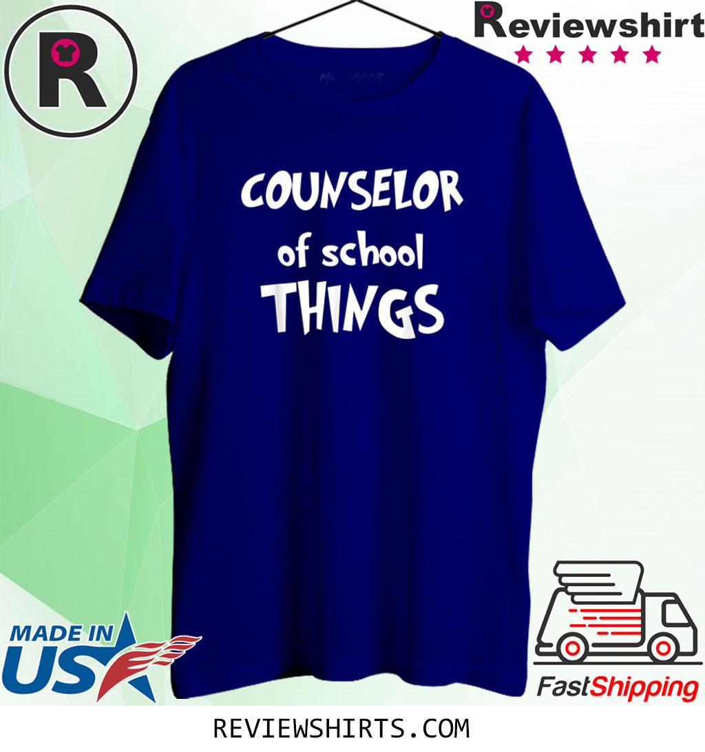 School Counselors Counselor of School Things Funny Educator T-Shirt