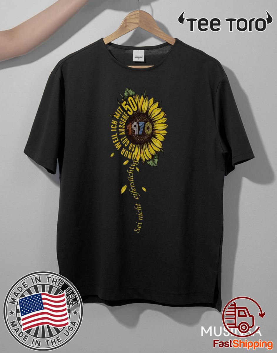 Sei nicht eifersüchtig 1970 Sunflower 2020 T-Shirt