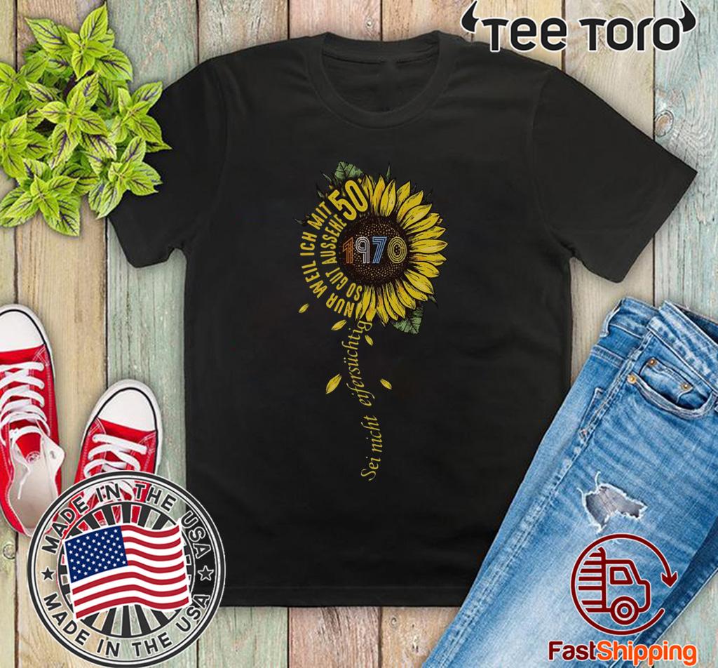 Sei nicht eifersüchtig 1970 Sunflower Official T-Shirt