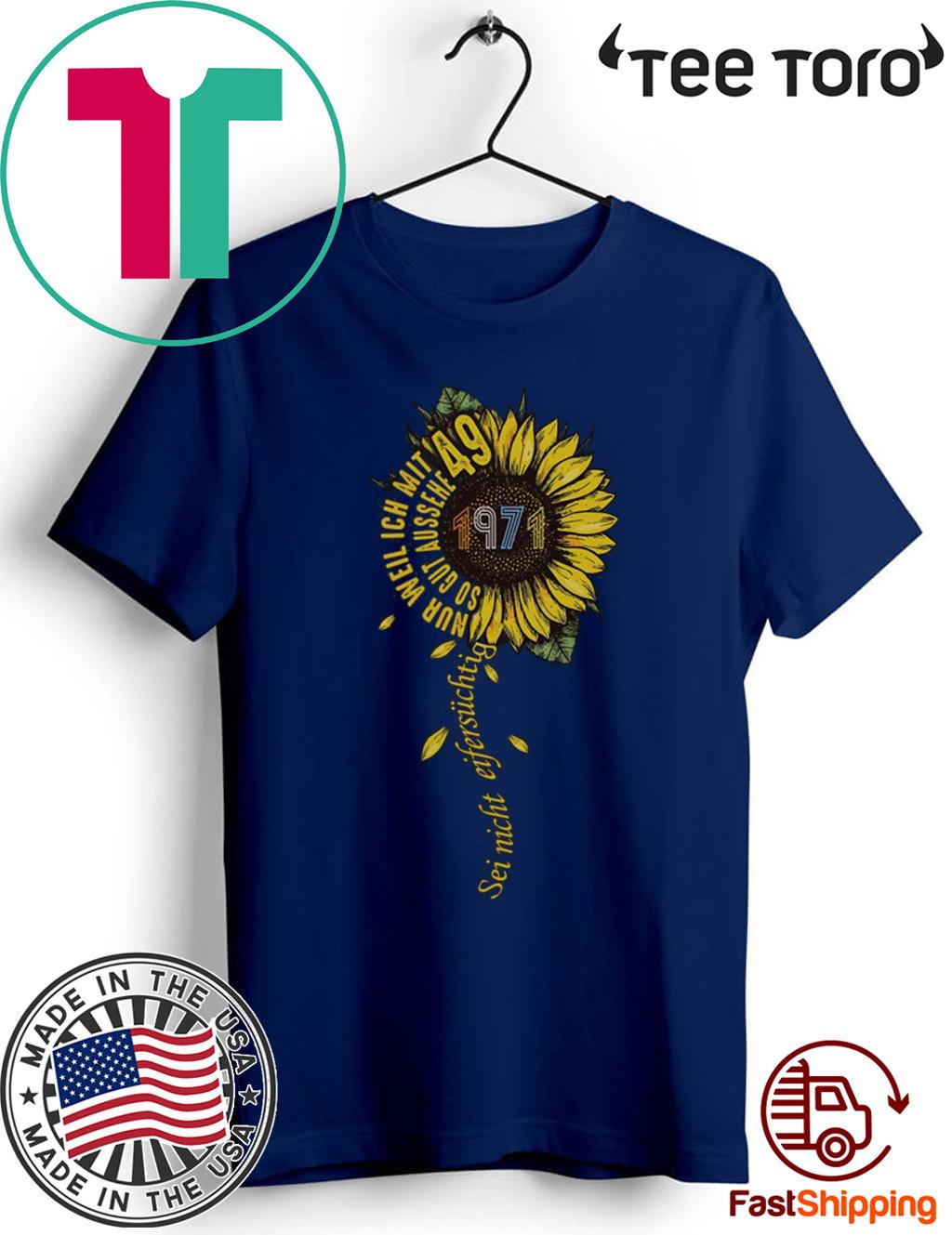 Sei nicht eifersüchtig 1971 Sunflower 2020 T-Shirt
