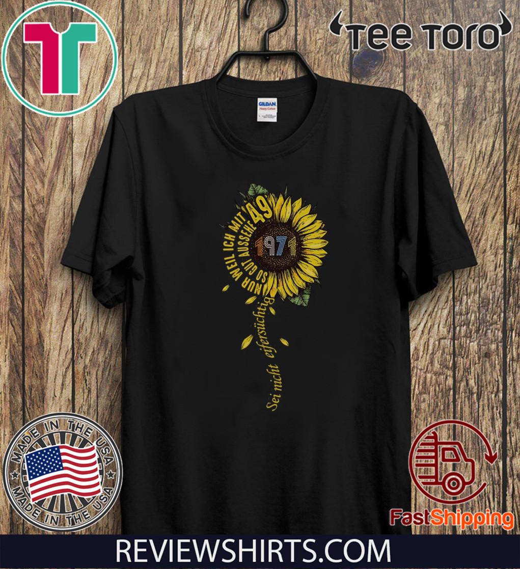 Sei nicht eifersüchtig 1971 Sunflower 49 T-Shirt