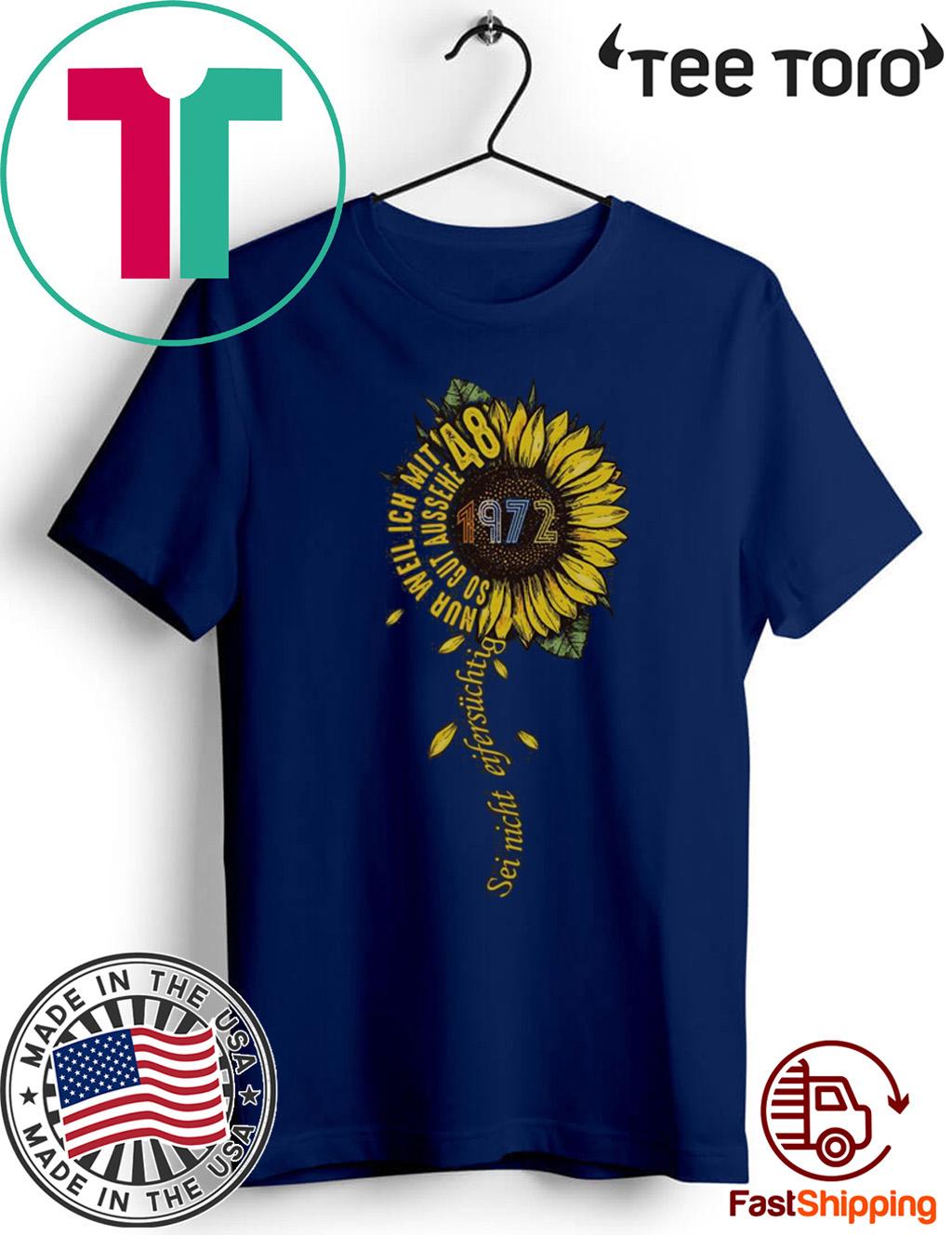 Sei nicht eifersüchtig 1972 Sunflower For T-Shirt
