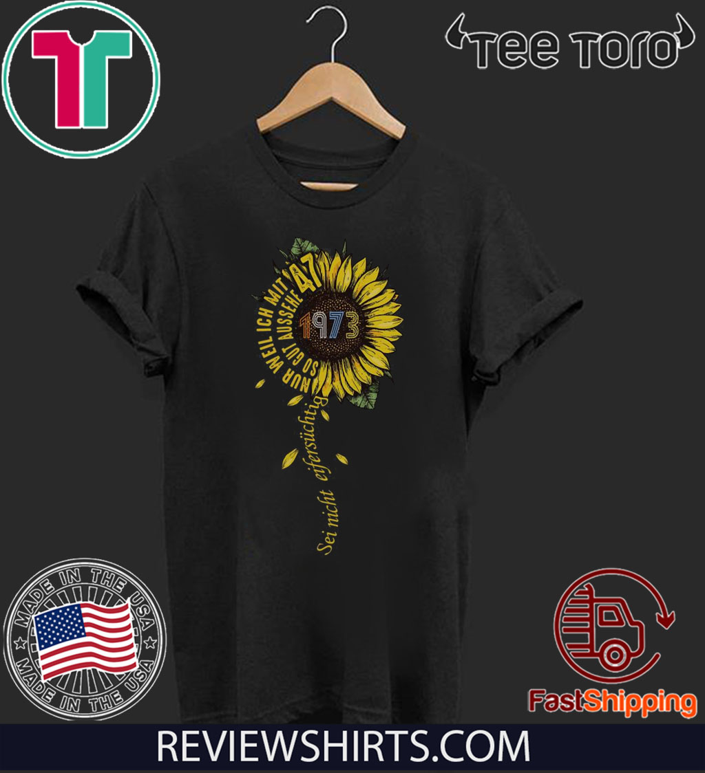 Sei nicht eifersüchtig 1973 Sunflower Gift T-Shirt