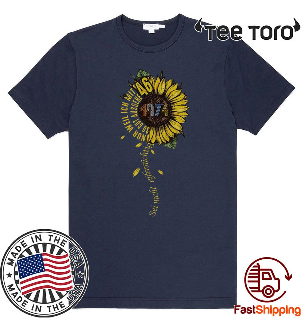 Sei nicht eifersüchtig 1974 Sunflower 46 T-Shirt