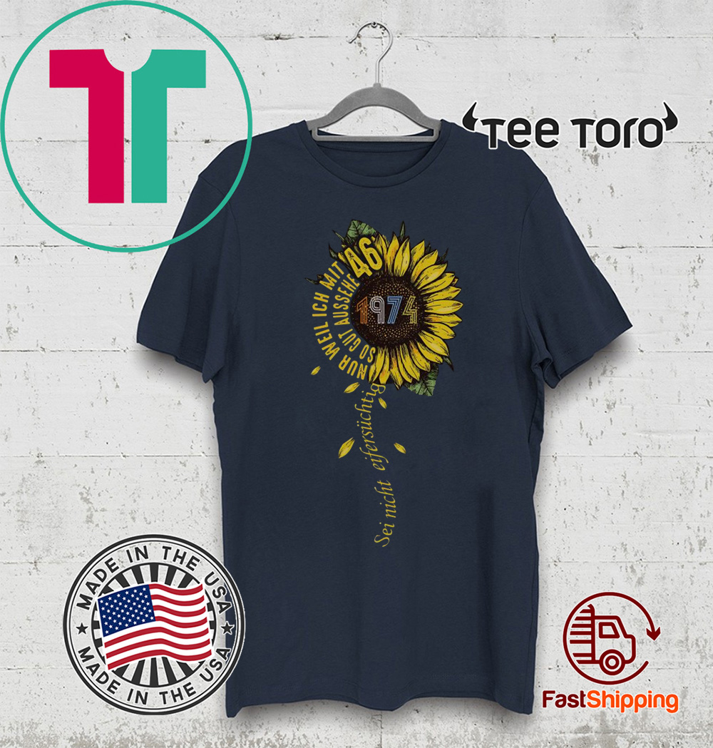 Sei nicht eifersüchtig 1974 Sunflower 2020 T-Shirt