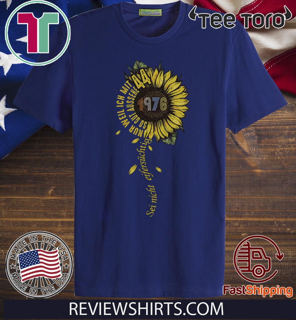 Sei nicht eifersüchtig 1976 Sunflower 44 T-Shirt