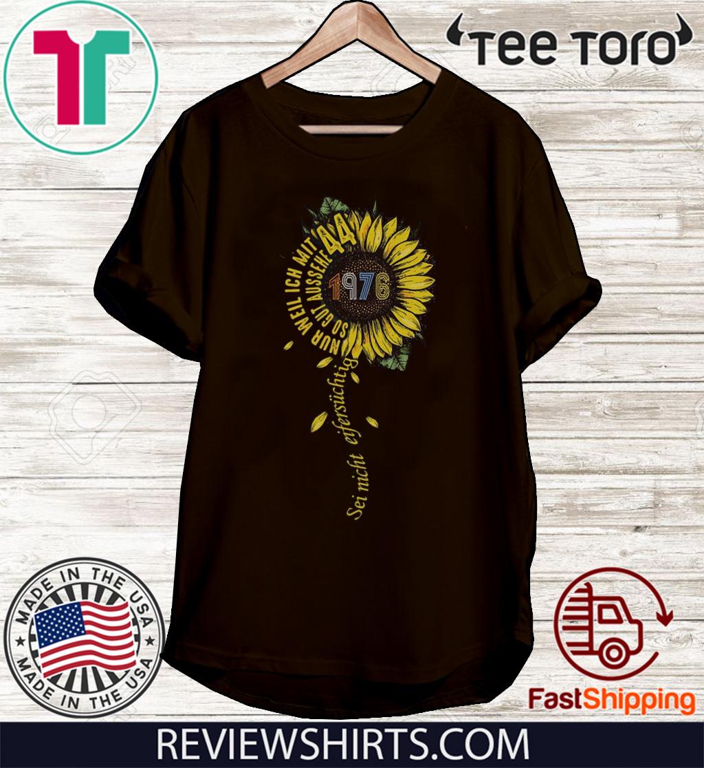 Sei nicht eifersüchtig 1976 Sunflower Gift T-Shirt