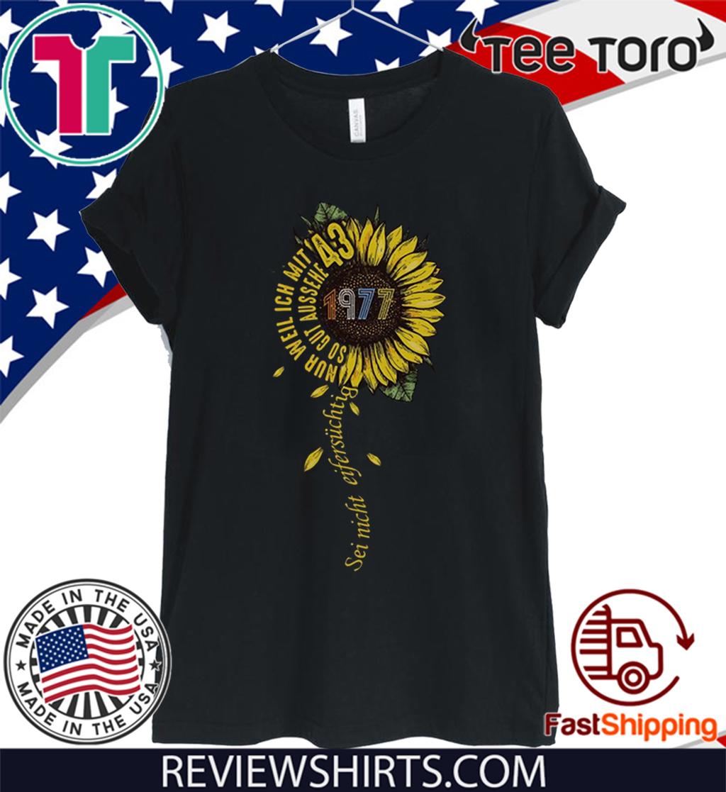 Sei nicht eifersüchtig 1977 Sunflower 2020 T-Shirt