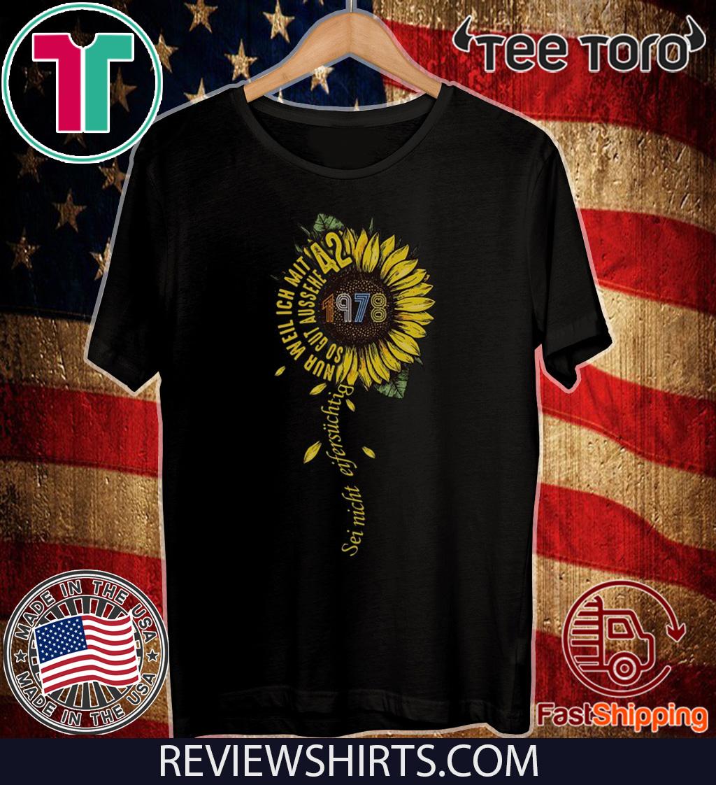 Sei nicht eifersüchtig 1978 Sunflower Funny T-Shirt