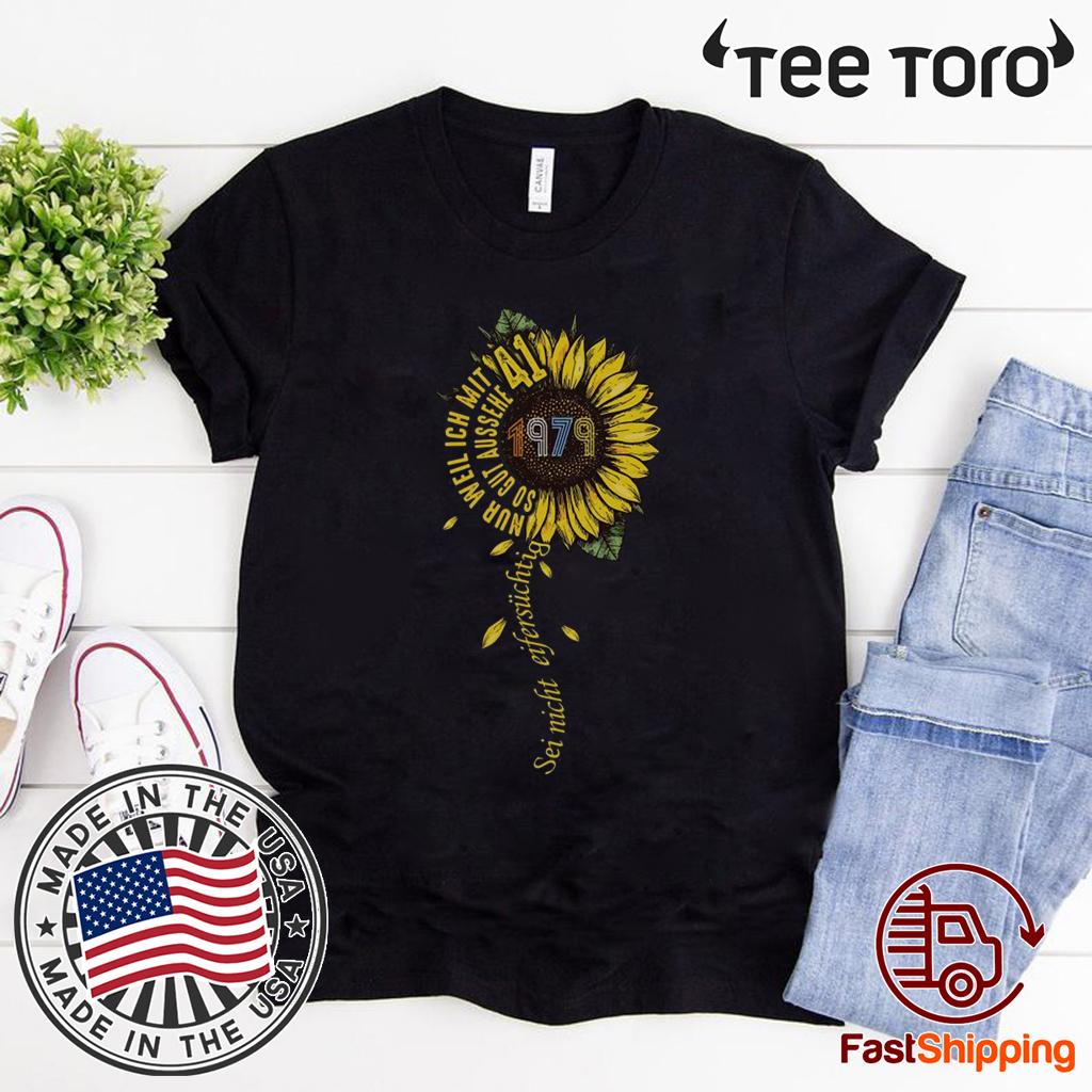 Sei nicht eifersüchtig 1979 Sunflower 2020 T-Shirt