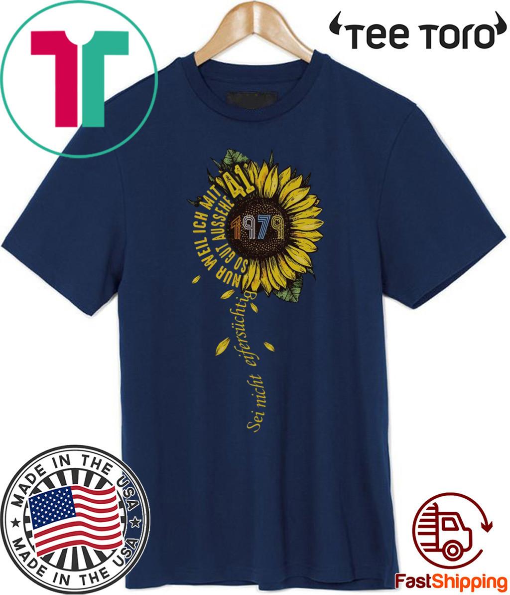 Sei nicht eifersüchtig 1979 Sunflower 41 T-Shirt