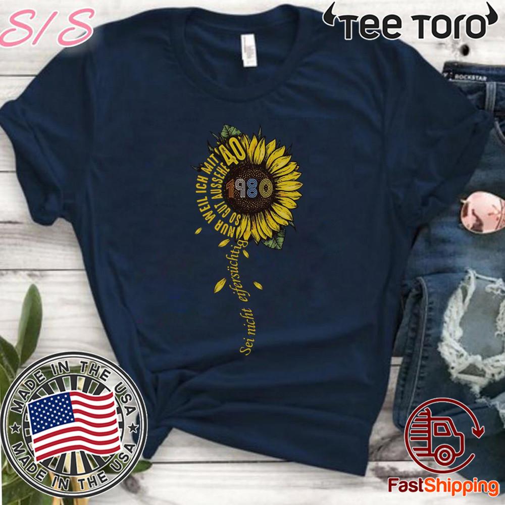 Sei nicht eifersüchtig 1980 Sunflower 40 T-Shirt