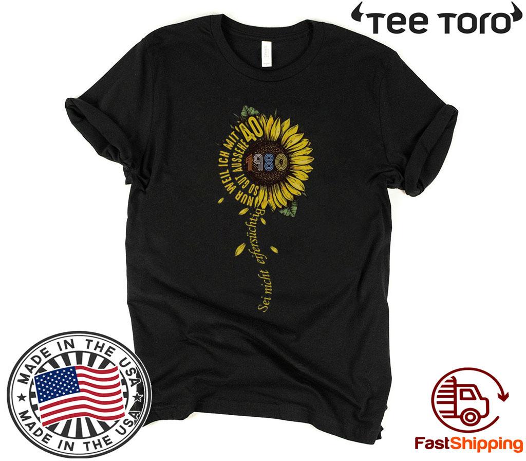 Sei nicht eifersüchtig 1980 Sunflower 2020 T-Shirt