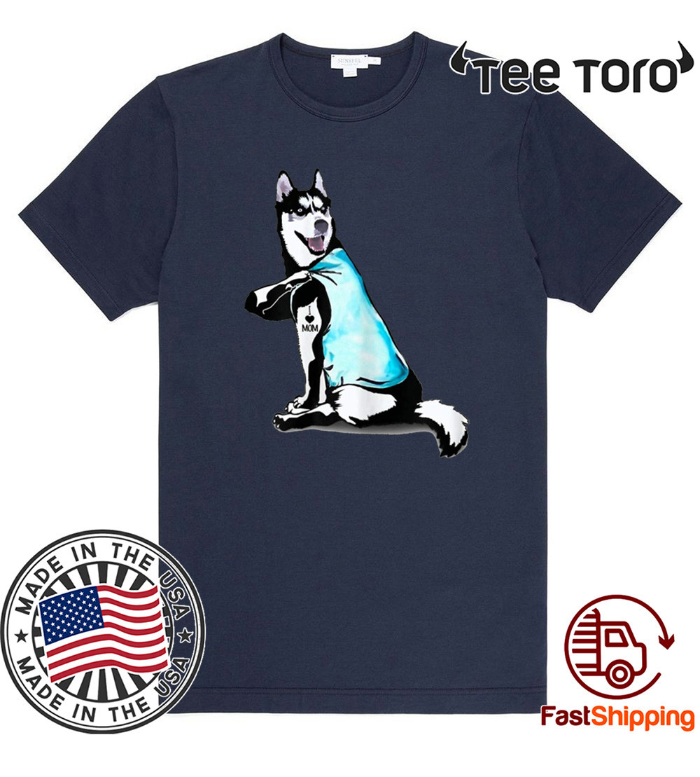 Siberian Husky Tattoos I Love MOM Sitting Gift Mother's Day 2020 T-Shirt