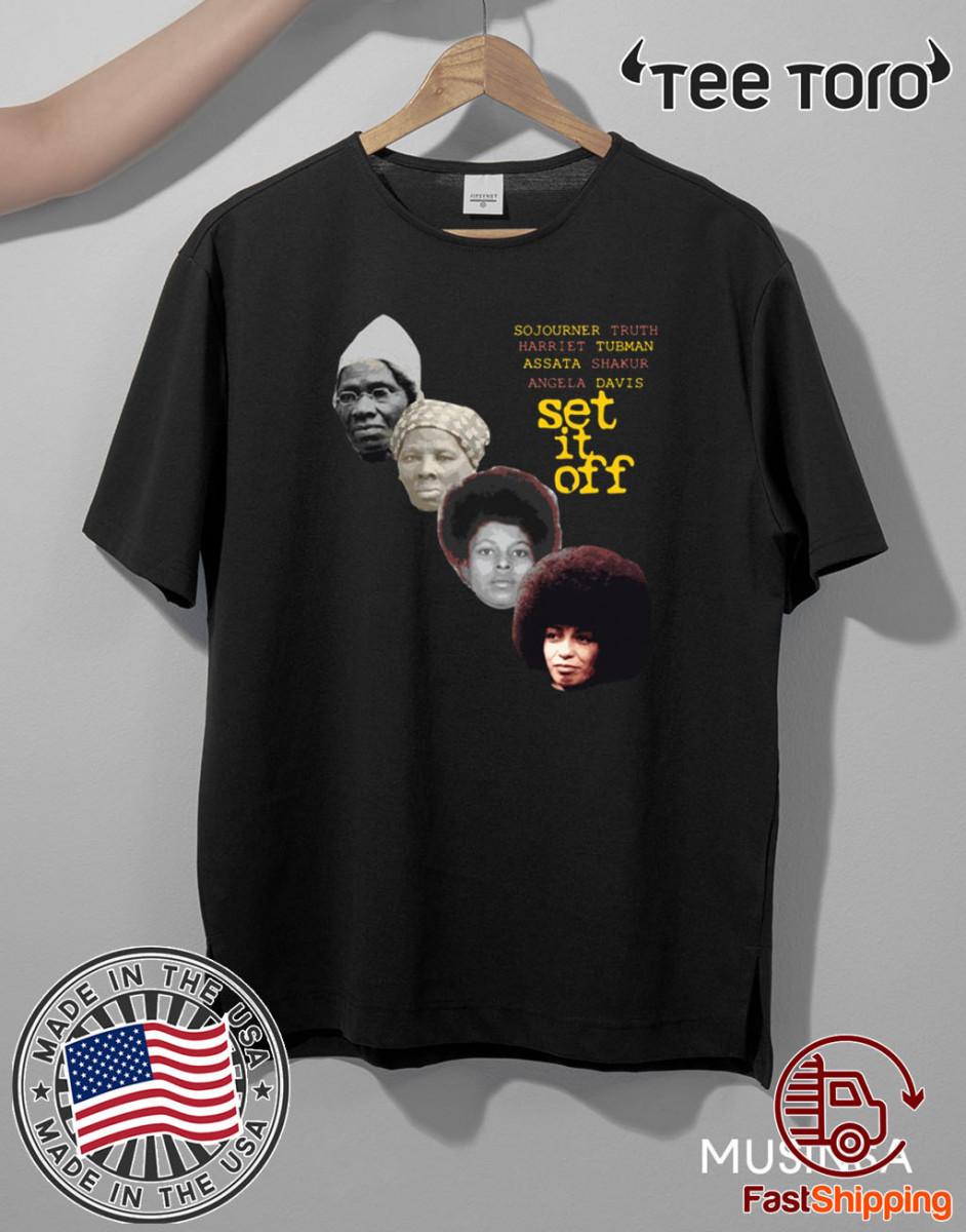 sojourner truth harriet tubman assata set it off 2020 T-Shirt