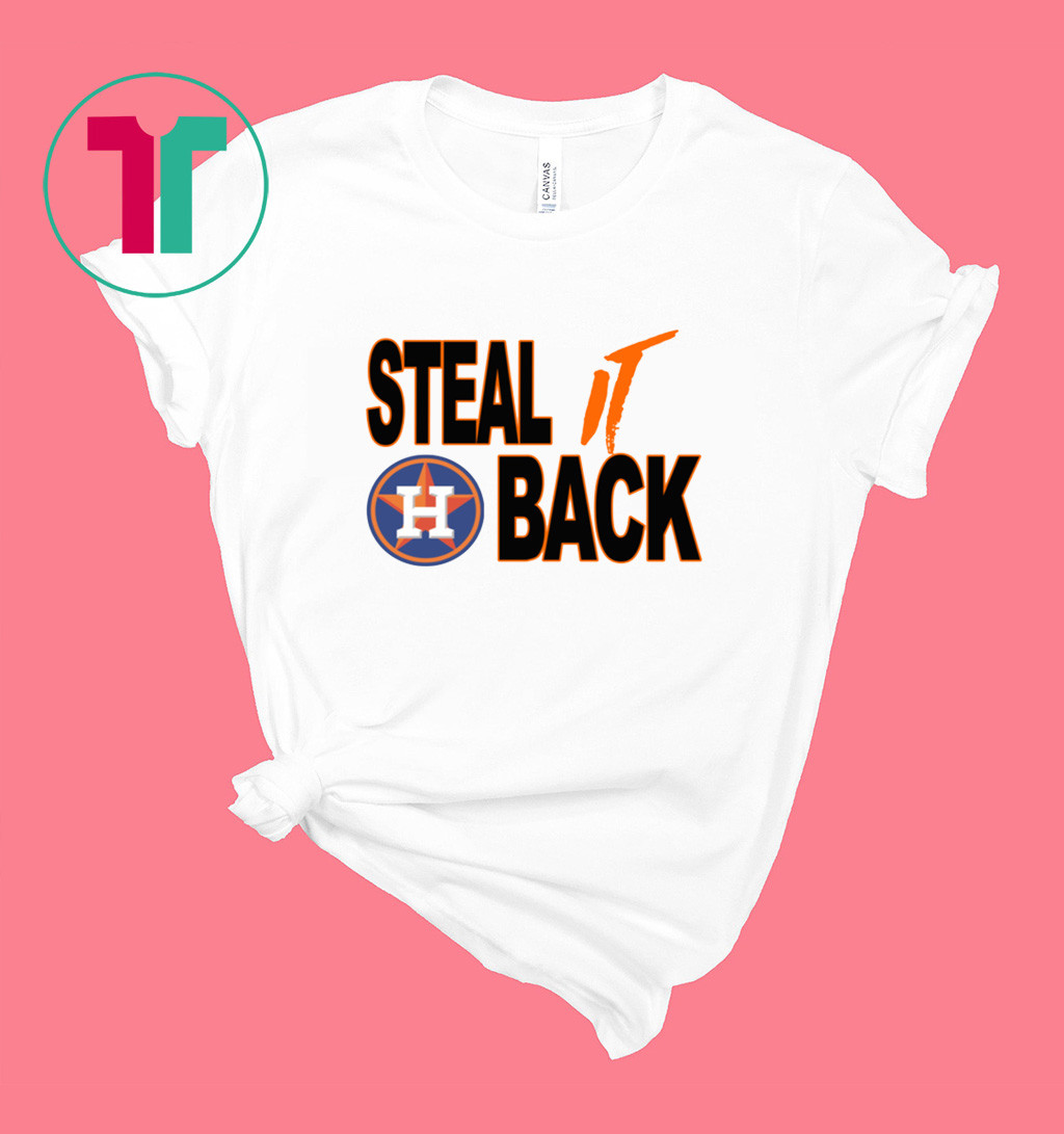 STEAL IT BACK T-SHIRT Houston Astros Tee