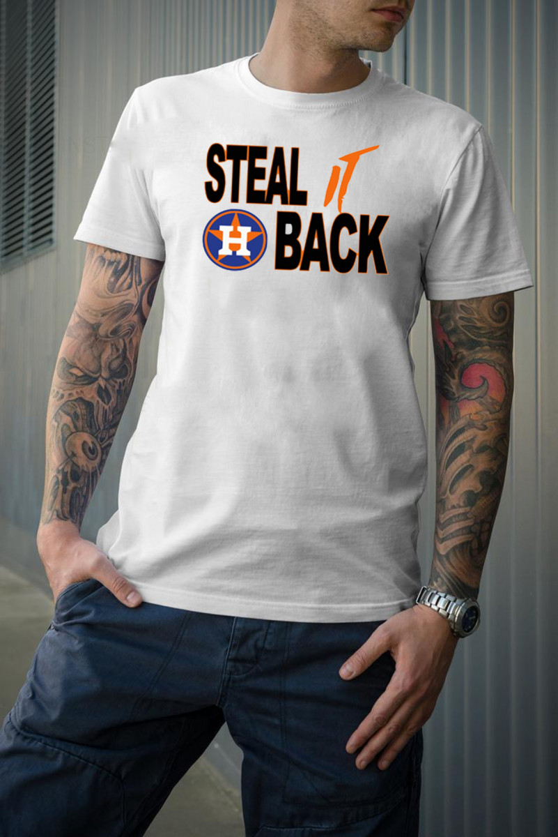Steal It Back Shirt Houston Astros