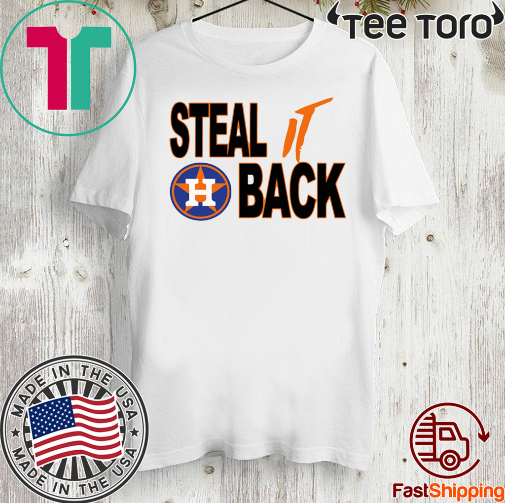 Steal It Back Shirt - Houston Astros 2020 T-Shirt