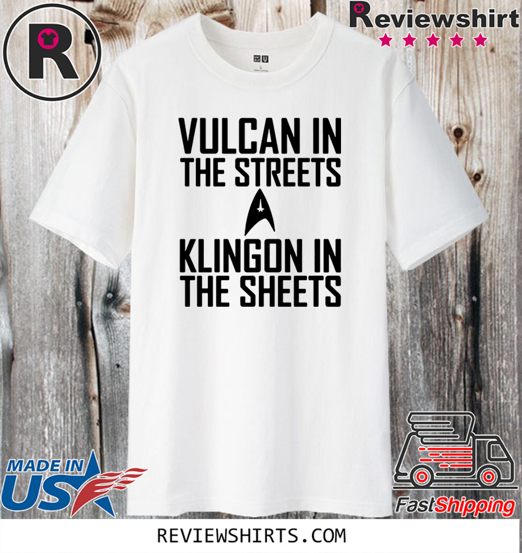 Vulcan in the streets Klingon in the sheets 2020 T-Shirt
