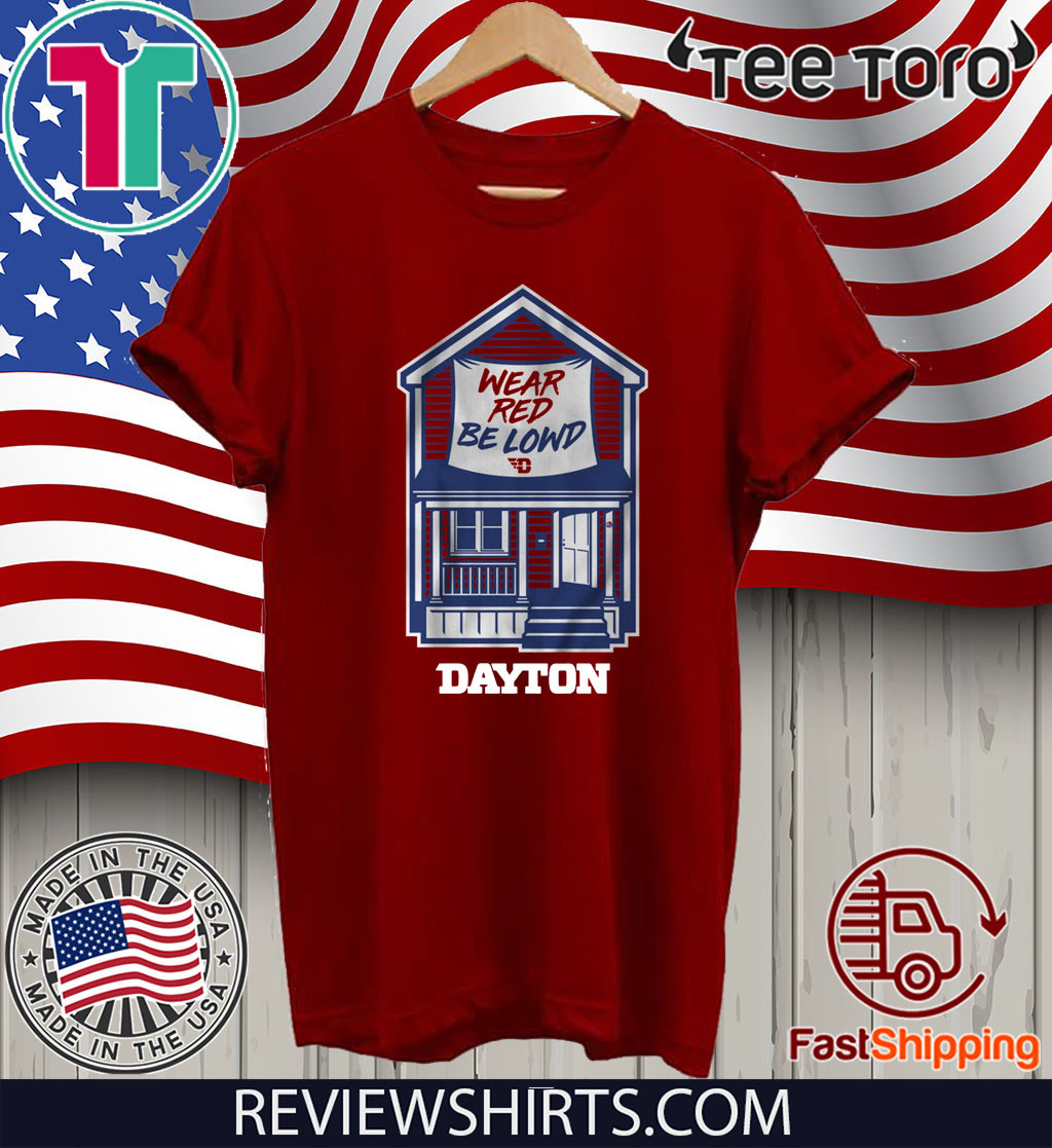Wear Red Be Lownd Dayton House Shirt