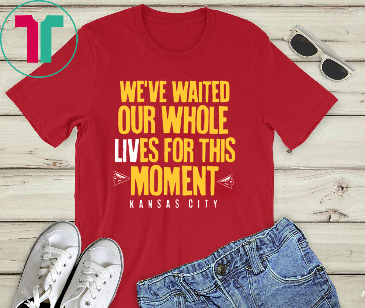 WE'VE WAITED OUR WHOLE LIVES FOR THIS MOMENT TEE SHIRT Kansas City Chiefs Super Bowl LIV Champions