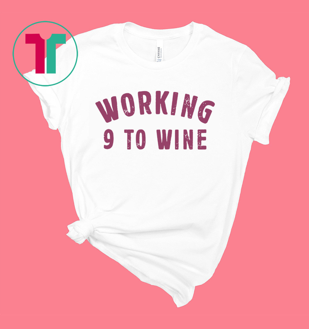 Working 9 To Wine Funny Saying Professional Job Quotes Dress Shirt
