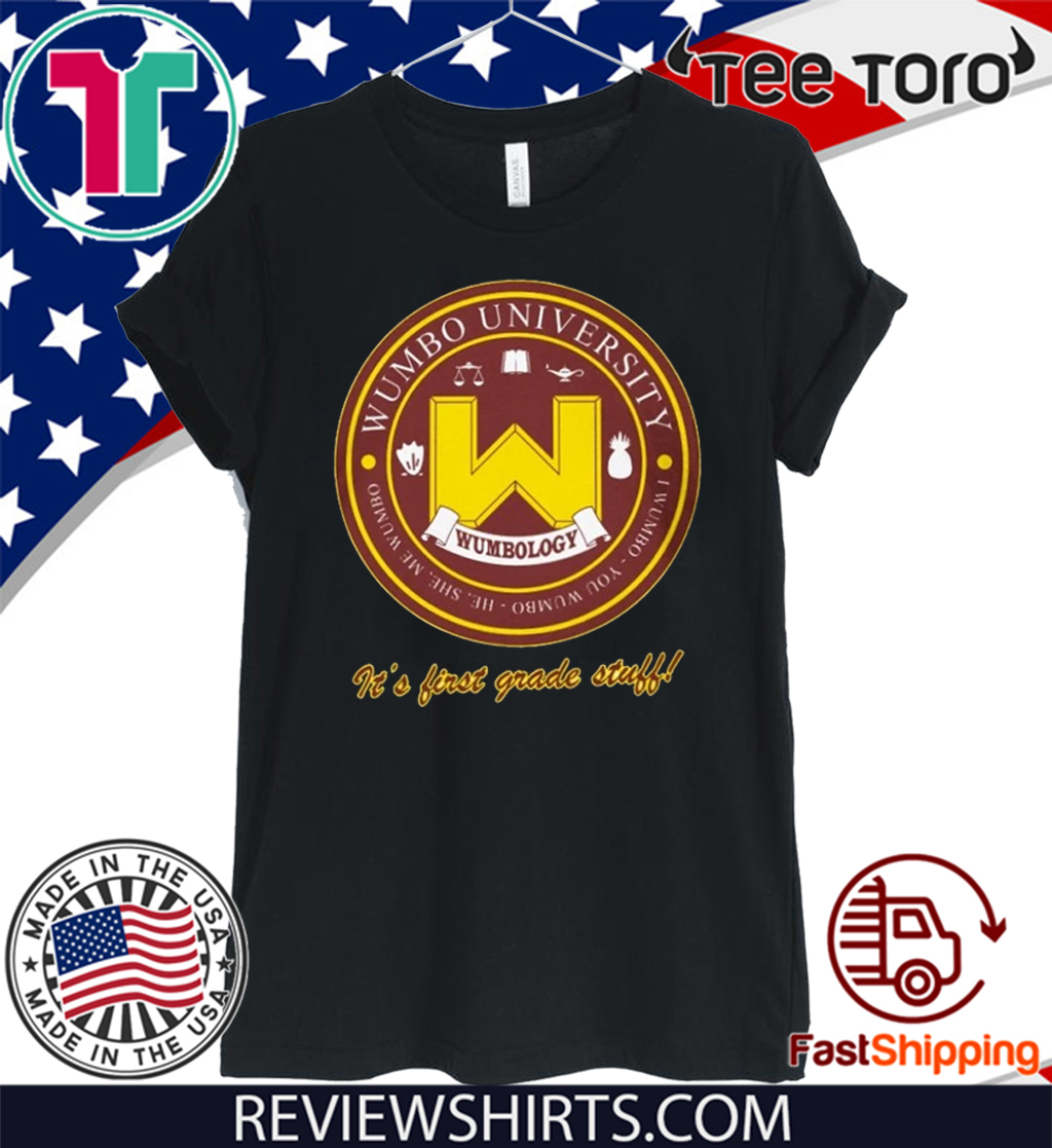 WUMBO UNIVERSITY SHIRT IT'S FIRST GRADE STUFF 2020 T-SHIRT