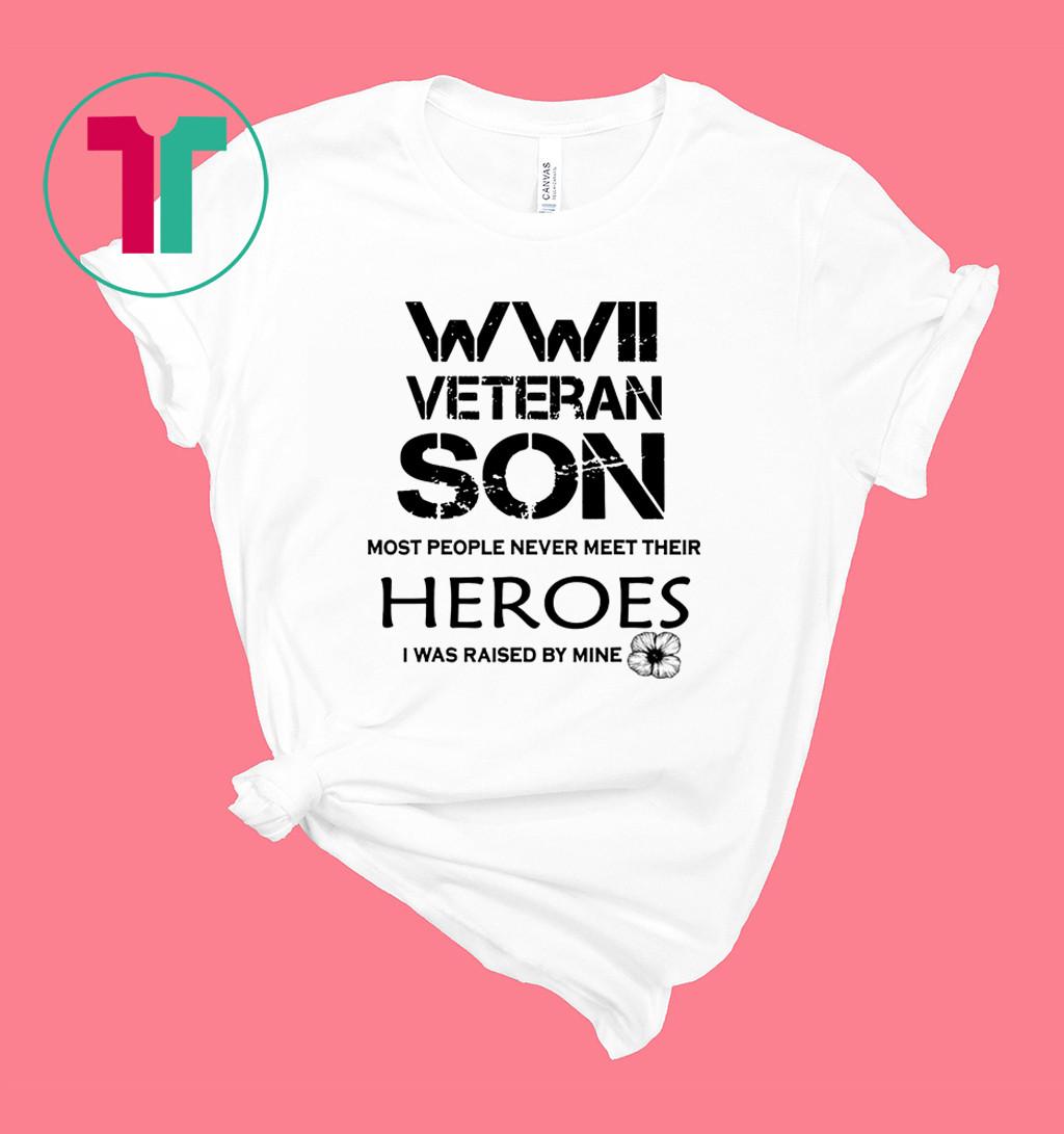 WWII Veteran Son Most People Never Meet T-Shirt
