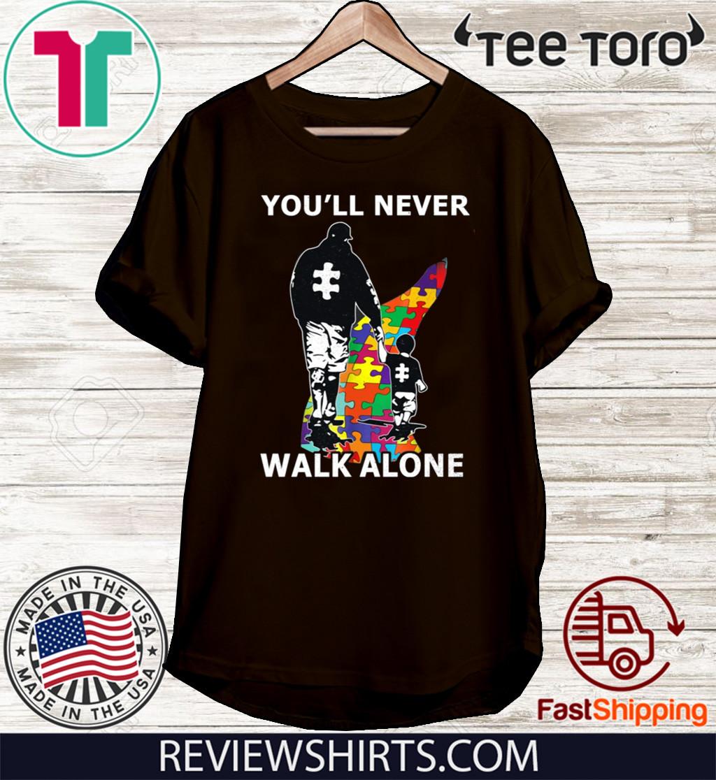 You'll Never Walk Alone Shirt - Autism Awareness 2020 T-Shirt