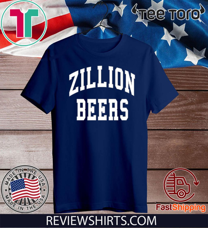 Zillion Beers Shirt T-Shirt