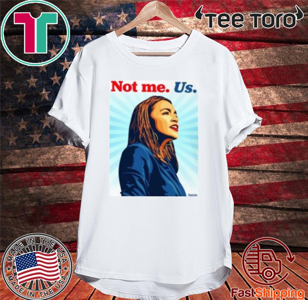 AOC NOT ME Alexandria O Cortez US Shirt