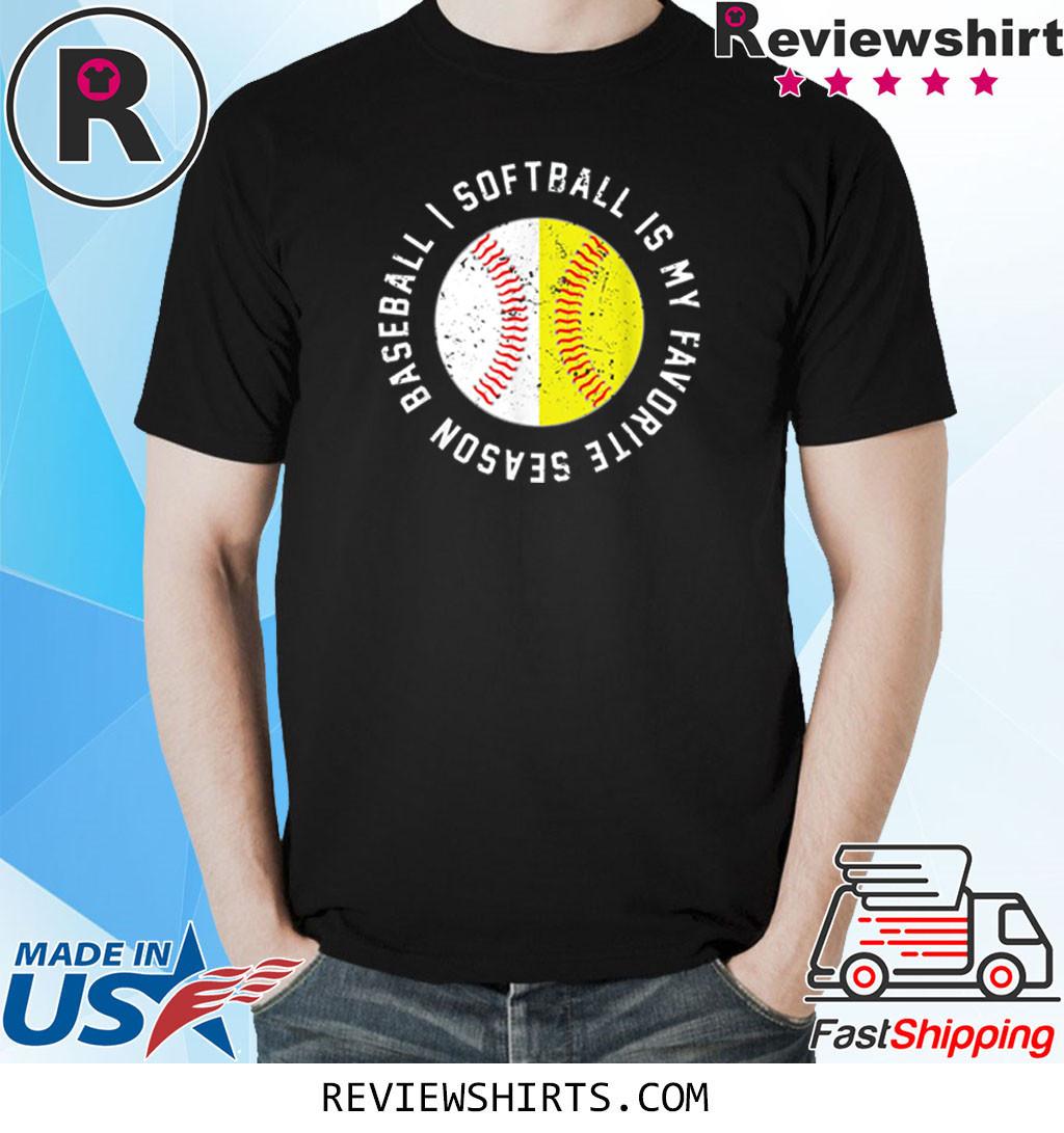 Baseball Softball Is My Favorite Season T-Shirt