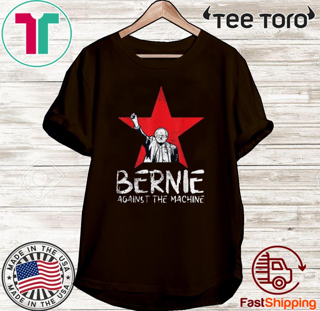 Bernie Sanders Against The Machine Red Star 2020 President For T-Shirt