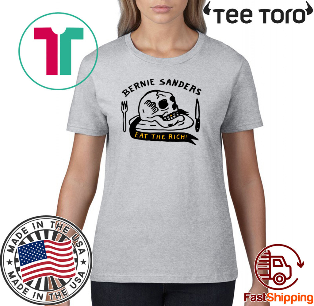 Bernie Sanders Eat The Rich Shirt