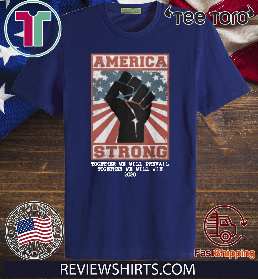 America Stated Strong T-Shirt