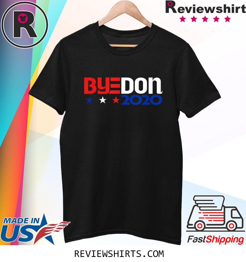 ByeDon 2020 Biden For President Funny Anti Trump Shirt