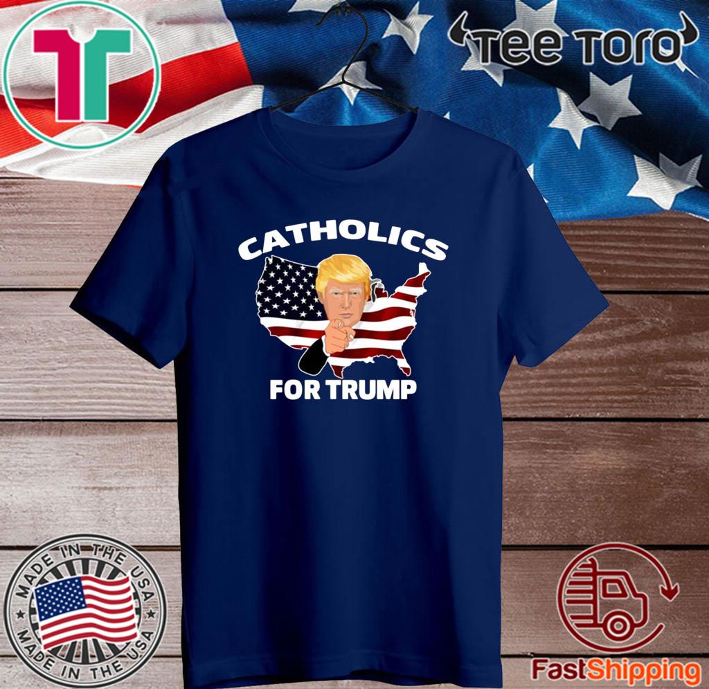 CATHOLICS FOR DONALD TRUMP 2020 T-SHIRT